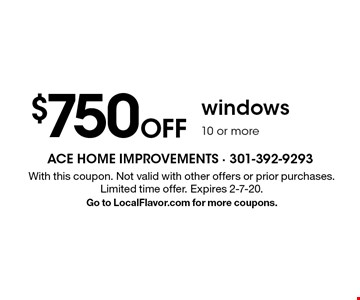 $750Off windows10 or more. With this coupon. Not valid with other offers or prior purchases. Limited time offer. Expires 2-7-20.Go to LocalFlavor.com for more coupons.