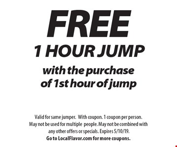 FREE 1 Hour JUMP with the purchase of 1st hour of jump. Valid for same jumper.With coupon. 1 coupon per person. May not be used for multiple people. May not be combined with any other offers or specials. Expires 5/10/19. Go to LocalFlavor.com for more coupons.