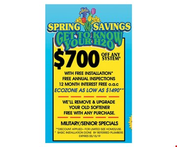 $700 off any system with free installation, free annual inspections, 12 month interest free o.a.c. Ecozone as low as $1,490. Discount applied for limited size homes/use. Basic installation done by referred plumbers. Expires 5-15-19.
