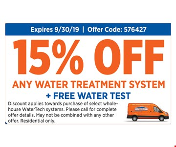 15% off any water treatment system + free water test. Expires 9-30-19. Offer code: 576427. Discount applies towards purchase of select whole house WaterTech systems. Please call for complete offer details. May not be combined with any other offer. Residential only.