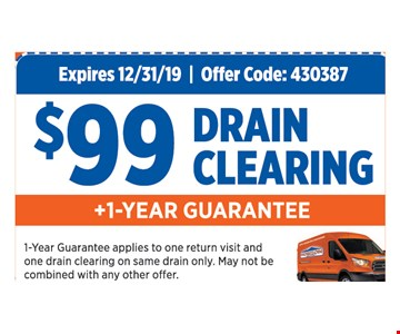 $99 drain cleaning plus 1-year guarantee. Expires12/31/19. Offer Code: 430387. 1-Year Guarantee applies to one return visit and one drain clearing on same drain only. May not be combined with any other offer.