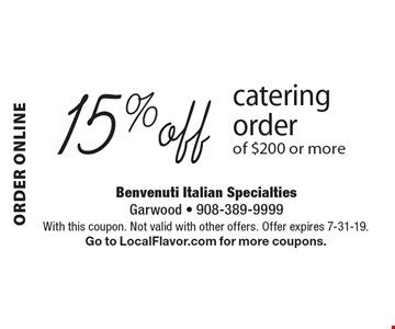 Order online 15% off catering order of $200 or more. With this coupon. Not valid with other offers. Offer expires 7-31-19. Go to LocalFlavor.com for more coupons.