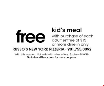 Free kid's meal with purchase of each adult entree of $15 or more dine in only. With this coupon. Not valid with other offers. Expires 5/10/19. Go to LocalFlavor.com for more coupons.