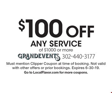 $100 Off any service of $1000 or more. Must mention Clipper Coupon at time of booking. Not valid with other offers or prior bookings. Expires 6-30-19. Go to LocalFlavor.com for more coupons.