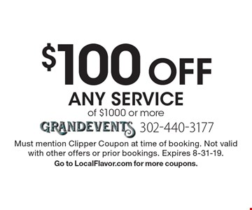 $100 off any service of $1000 or more. Must mention Clipper Coupon at time of booking. Not valid with other offers or prior bookings. Expires 8-31-19. Go to LocalFlavor.com for more coupons.