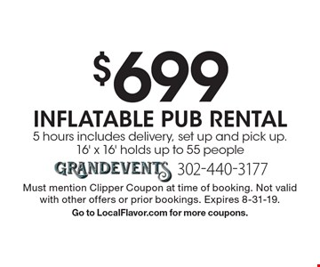 $699 Inflatable Pub Rental. 5 hours includes delivery, set up and pick up. 16' x 16' holds up to 55 people. Must mention Clipper Coupon at time of booking. Not valid with other offers or prior bookings. Expires 8-31-19. Go to LocalFlavor.com for more coupons.