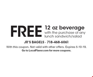 FREE12 oz beverage with the purchase of any lunch sandwich/salad. With this coupon. Not valid with other offers. Expires 5-10-19. Go to LocalFlavor.com for more coupons.