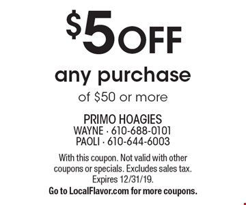 $5 Off any purchase of $50 or more. With this coupon. Not valid with other coupons or specials. Excludes sales tax. Expires 12/31/19. Go to LocalFlavor.com for more coupons.