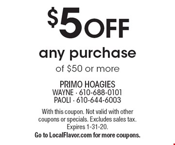 $5 off any purchase of $50 or more. With this coupon. Not valid with other coupons or specials. Excludes sales tax. Expires 1-31-20. Go to LocalFlavor.com for more coupons.