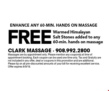 Free warmed Himalayan salt stones added to any 60-min. hands on massage. Massages are by appointment only. Please mention any coupon(s) at time of appointment booking. Each coupon can be used one time only. Tax and Gratuity are not included in any offer, deal or coupons in this promotion and are additional. Please tip on all pre-discounted amounts of your bill for receiving excellent service. Offer expires 8/9/19.