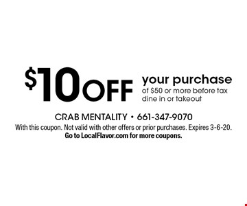 $10 OFF your purchase of $50 or more before tax  dine in or takeout. With this coupon. Not valid with other offers or prior purchases. Expires 1-3-20.Go to LocalFlavor.com for more coupons.