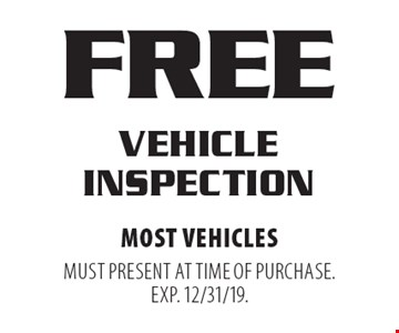 Free vehicle inspection. Most vehicles. Must present at time of purchase. Exp. 12/31/19.