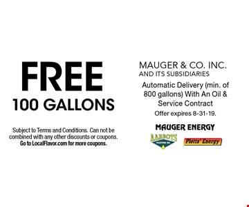 FREE 100 Gallons Automatic Delivery (min. of 800 gallons) With An Oil & Service Contract. Subject to Terms and Conditions. Can not be combined with any other discounts or coupons. Go to LocalFlavor.com for more coupons. Offer expires 8-31-19.