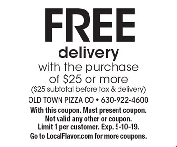 Free delivery with the purchase of $25 or more ($25 subtotal before tax & delivery). With this coupon. Must present coupon. Not valid any other or coupon. Limit 1 per customer. Exp. 5-10-19. Go to LocalFlavor.com for more coupons.