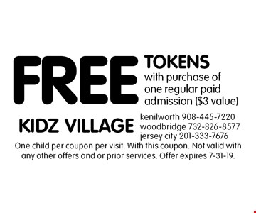 FREE TOKENS with purchase of one regular paid admission ($3 value). One child per coupon per visit. With this coupon. Not valid with any other offers and or prior services. Offer expires 7-31-19.