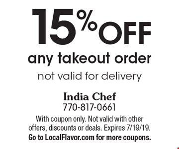 15% off any takeout order. Not valid for delivery. With coupon only. Not valid with other offers, discounts or deals. Expires 7/19/19. Go to LocalFlavor.com for more coupons.