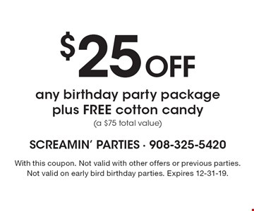 $25 off any birthday party package plus FREE cotton candy (a $75 total value). With this coupon. Not valid with other offers or previous parties. Not valid on early bird birthday parties. Expires 12-31-19.