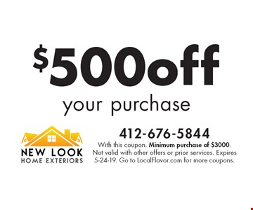 $500 off your purchase. With this coupon. Minimum purchase of $3000. Not valid with other offers or prior services. Expires 5-24-19. Go to LocalFlavor.com for more coupons.