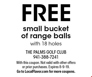 FREE small bucket of range balls with 18 holes. With this coupon. Not valid with other offers or prior purchases. Expires 8-9-19.Go to LocalFlavor.com for more coupons.