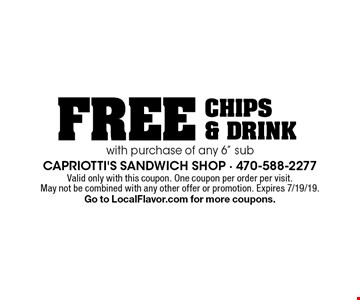 """Free chips & drink with purchase of any 6"""" sub. Valid only with this coupon. One coupon per order per visit. May not be combined with any other offer or promotion. Expires 7/19/19. Go to LocalFlavor.com for more coupons."""