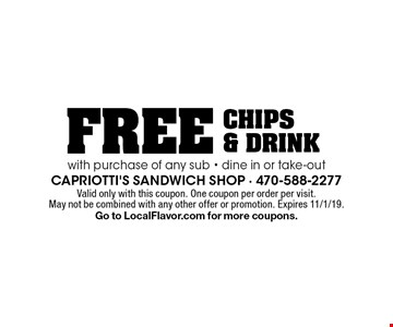 Free chips & drink with purchase of any sub. Dine in or take-out. Valid only with this coupon. One coupon per order per visit. May not be combined with any other offer or promotion. Expires 11/1/19. Go to LocalFlavor.com for more coupons.