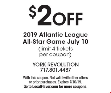 $2 OFF 2019 Atlantic League All-Star Game July 10 (limit 4 tickets per coupon). With this coupon. Not valid with other offers or prior purchases. Expires 7/10/19. Go to LocalFlavor.com for more coupons.