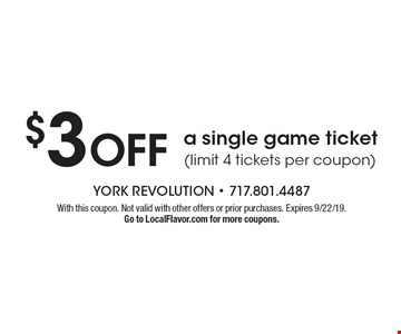 $3 OFF a single game ticket (limit 4 tickets per coupon). With this coupon. Not valid with other offers or prior purchases. Expires 9/22/19. Go to LocalFlavor.com for more coupons.