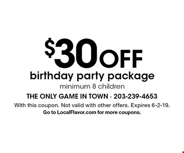 $30 off birthday party package. Minimum 8 children. With this coupon. Not valid with other offers. Expires 6-2-19. Go to LocalFlavor.com for more coupons.