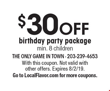 $30 OFF birthday party package min. 8 children. With this coupon. Not valid with other offers. Expires 8/2/19. Go to LocalFlavor.com for more coupons.