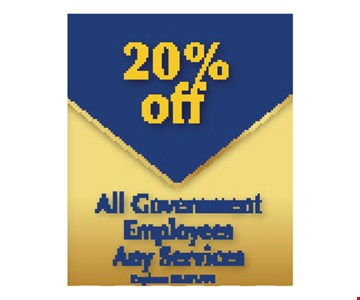 20% Offall goverment employees any services.Expires 5/10/19.