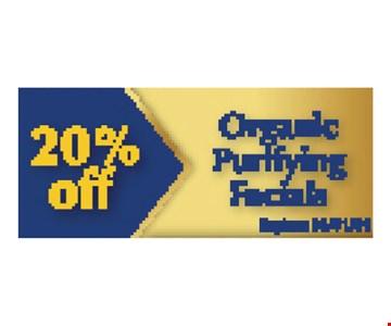 20% OffOrganic purifying facials. Expires 05/10/19.