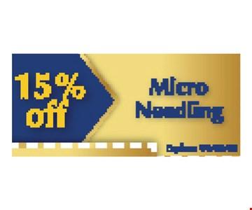 15% Off Micro needling. Expires 05/10/19.
