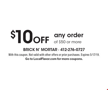 $10 Off any order of $50 or more. With this coupon. Not valid with other offers or prior purchases. Expires 5/17/19. Go to LocalFlavor.com for more coupons.