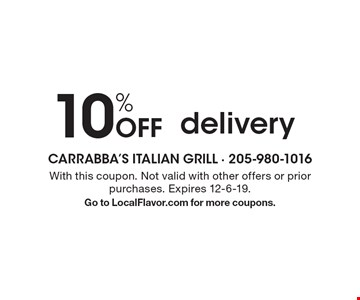 10% off delivery. With this coupon. Not valid with other offers or prior purchases. Expires 12-6-19. Go to LocalFlavor.com for more coupons.