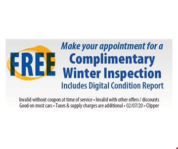 Free make your appointment for a complimentary winter inspection includes digital condition report Invalid without coupon at time of service. Invalid with other offers, discounts. Good on most cars. Taxes & supply charges are additional. Clipper