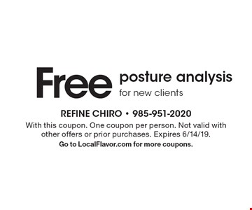 Free posture analysis for new clients. With this coupon. One coupon per person. Not valid with other offers or prior purchases. Expires 6/14/19. Go to LocalFlavor.com for more coupons.