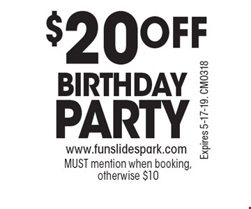 $20OFF BIRTHDAYPARTY MUST mention when booking, otherwise $10. Expires 5-17-19. CMO318