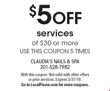 $5 OFF services of $30 or more use this coupon 5 times. With this coupon. Not valid with other offers or prior services. Expires 5/31/19. Go to LocalFlavor.com for more coupons.