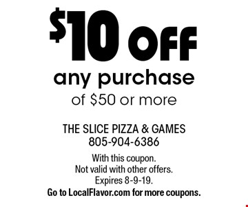 $10 OFF any purchase of $50 or more. With this coupon.Not valid with other offers.Expires 8-9-19. Go to LocalFlavor.com for more coupons.