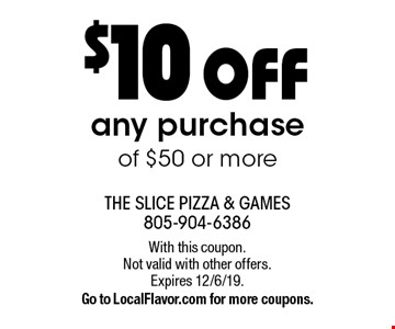 $10 OFF any purchase of $50 or more. With this coupon.Not valid with other offers. Expires 12/6/19. Go to LocalFlavor.com for more coupons.