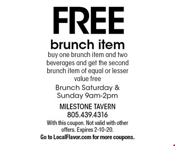 Free brunch item. Buy one brunch item and two beverages and get the second brunch item of equal or lesser value free Brunch Saturday & Sunday 9am-2pm. With this coupon. Not valid with other offers. Expires 2-10-20. Go to LocalFlavor.com for more coupons.