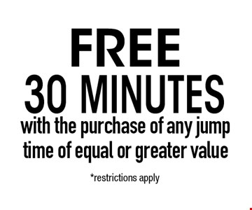 Free 30 minutes with the purchase of any jump time of equal or greater value. *1 per customer. Cannot combine with other offers or specials. Valid only at the San Marcos location. Expires 10/4/19