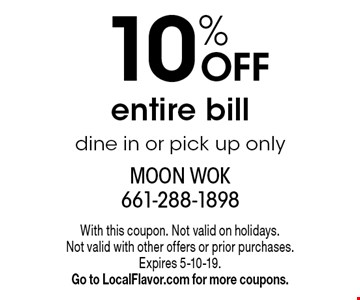 10% off entire bill. Dine in or pick up only. With this coupon. Not valid on holidays. Not valid with other offers or prior purchases. Expires 5-10-19. Go to LocalFlavor.com for more coupons.
