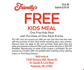 One free kids meal with purchase of one adult entree. Expires05/31/19. PLU 48. Limit one coupon per table per visit. Get One Free kids meal with the purchase of each adult entree excluding value menu entrees. Discount does not apply to gift card purchase, Ziosk game fees and other promotional or discount offers such as senior discount or 50% Off Breakfast. Reproduction or resale of this coupon is prohibited. Tax and gratuity not included. Offer not available when ordering online, catering orders, or Third Party Delivery.