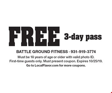 Free 3-day pass. Must be 18 years of age or older with valid photo ID. First-time guests only. Must present coupon. Expires 10/25/19. Go to LocalFlavor.com for more coupons.