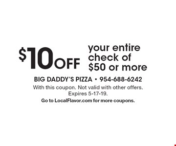 $10 Off your entire check of $50 or more. With this coupon. Not valid with other offers. Expires 5-17-19. Go to LocalFlavor.com for more coupons.