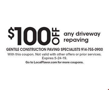 $100 OFFany driveway repaving. With this coupon. Not valid with other offers or prior services. Expires 5-24-19.Go to LocalFlavor.com for more coupons.