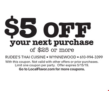 $5 off your next purchase of $25 or more. With this coupon. Not valid with other offers or prior purchases.Limit one coupon per party. Offer expires 5/15/19. Go to LocalFlavor.com for more coupons.