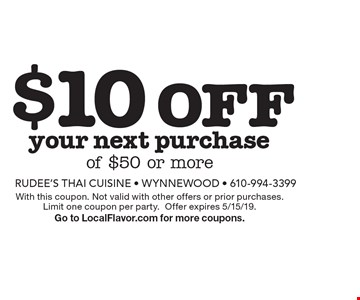 $10 off your next purchase of $50 or more. With this coupon. Not valid with other offers or prior purchases. Limit one coupon per party. Offer expires 5/15/19. Go to LocalFlavor.com for more coupons.