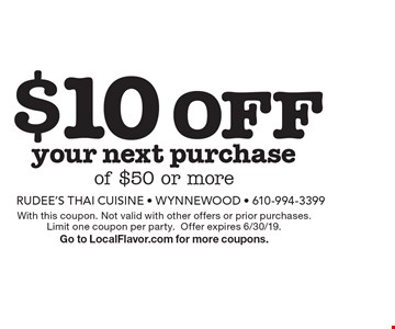 $10 OFF your next purchase of $50 or more. With this coupon. Not valid with other offers or prior purchases.Limit one coupon per party.Offer expires 6/30/19. Go to LocalFlavor.com for more coupons.